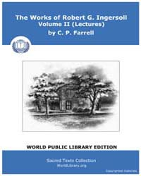 The Works of Robert G. Ingersoll, Volume... by Farrell, C. P.