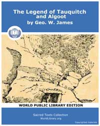 The Legend of Tauquich and Algoot by James, Geo. W.