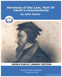 Harmony of the Law, Part Iv, Calvin's Co... by Calvin, John