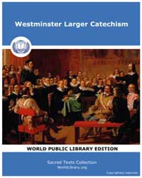 Westminster Larger Catechism by Classic Sacred Texts