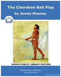 The Cherokee Ball Play Volume III. by Mooney, James