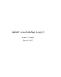 Topics in Classical Algebraic Geometry I... by Dolgachev, Igor V.