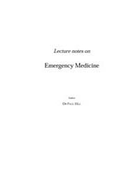 Lecture Notes on Emergency Medicine by Hill, Dr. Paul