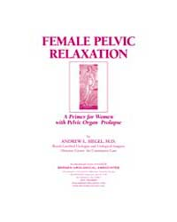 Female Pelvic Relaxation by Siegel, Andrew L.