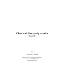 Classical Electrodynamics Part II by Brown, Robert G.