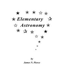 Elementary Astronomy by Pierce, James N