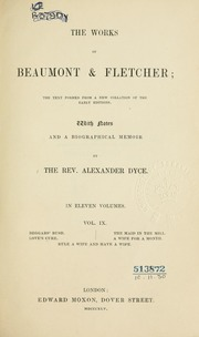The Works of Beaumont & Fletcher; the Te... by Beaumont, Francis, 1584-1616