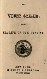 The Young Sailor, Or, the Sea-Life of To... by New York : Kiggins & Kellogg, 88 John Street