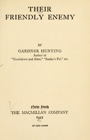 Their Friendly Enemy by Hunting, Henry Gardner, 1872-1958