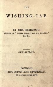 The Wishing Cap by Sherwood, Mrs. (Mary Martha), 1775-1851