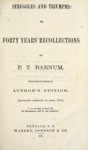 Struggles and Triumphs, Or, Forty Years'... by Barnum, P. T. (Phineas Taylor), 1810-1891