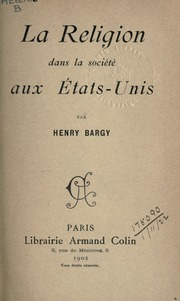 La Religion Dans La Société Aux États-Un... by Bargy, Henry, 1872-1927