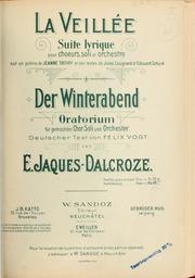La Veillée; Suite Lyrique, Pour Choeurs,... by Jaques-Dalcroze, Émile, 1865-1950