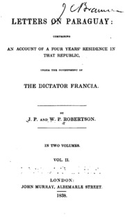 Letters on Paraguay: Comprising an Accou... Volume Year 1838 by John Parish Robertson, William Parish Robertson