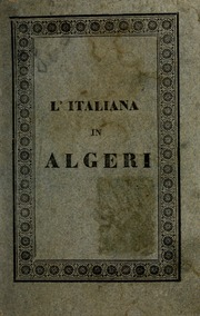 L'Italiana in Algeri : Dramma Buffo Per ... by Anelli, Angelo, 1761-1820, Librettist