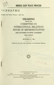 Middle East Peace Process : Hearing Befo... by United States. Congress. House. Committee on Inter...