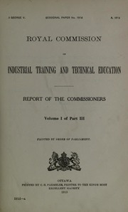 Report of the Commissioners : Volume 1 by Canada. Royal Commission on Industrial Training