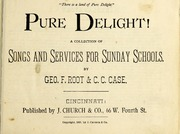 Pure Delight : a Collection of Songs and... by Root, George F. (George Frederick), 1820-1895, Com...