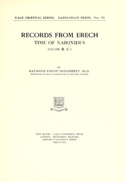 Records from Erech, Time of Nabonidus (5... by Dougherty, Raymond Philip, 1877-1933