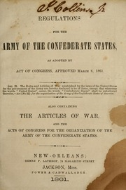 Regulations for the Army of the Confeder... by Confederate States of America. War Dept