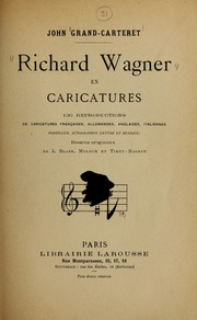 Richard Wagner En Caricatures : 130 Repr... by Grand-Carteret, John, 1850-1927