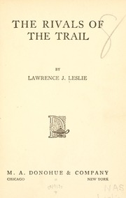 The Rivals of the Trail by Leslie, Lawrence J
