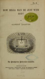 How Shall Man Be Just with God? by Barnes, Albert