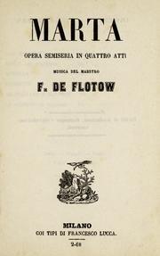 Marta: Opera Semiseria in Quattro Atti by Flotow, Friedrich Von