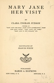 Mary Jane Her Visit by Judson, Clara Ingram