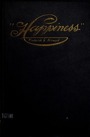 Happiness by By Frederick S. Attwood