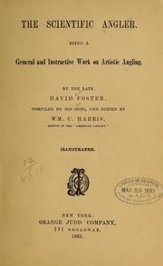The Scientific Angler. Being a General a... by Foster, David, B. 1815