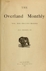 The Overland Monthly, Vol. V. 12 (July-D... Volume Vol. 12 (July-Dec. 1888) by