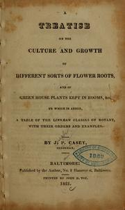 A Treatise on the Culture and Growth of ... by Casey, Joseph P