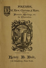 Prints, Old, New, Curious, and Rare : In... by Henry B. Bult (Firm)