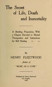 The Secret of Life, Death and Immortalit... by Fleetwood, Henry
