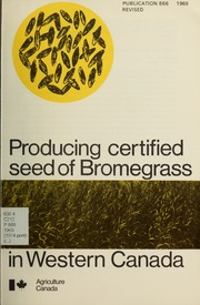 Producing Certified Seed of Bromegrass i... by Knowles, R. P. (Robert Patrick)