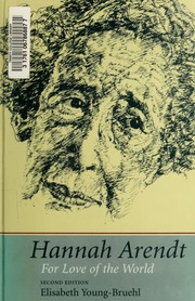 Hannah Arendt : for Love of the World by Young-Bruehl, Elisabeth