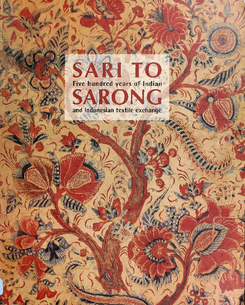 Sari to Sarong : Five Hundred Years of I... by
