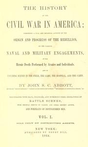 The History of the Civil War in America ... by Abbott, John S. C. (John Stevens Cabot), 1805-1877