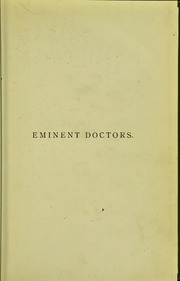 Eminent Doctors: Their Lives and Their W... by Bettany, G. T. (George Thomas), 1850-1891. N 85801...