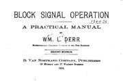 Block Signal Operation : Year 1902 Volume Year 1902 by William Lloyd Derr