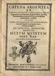 Catena Argentea Ex Theologorum Scholasti... by Floriano Nanni