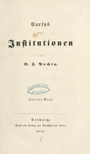Cursus Der Institutionen by Puchta, Georg Friedrich, 1798-1846