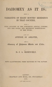 Dahomey as it is : Being a Narrative of ... by Skertchly, J. A