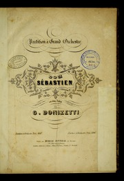 Dom | Sébastien | Opèra En Cinq Actes by Donizetti, Gaetano, 1797-1848, Composer