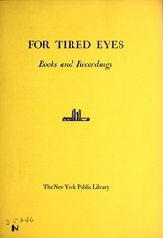 For Tired Eyes : Books and Recordings by New York Public Library