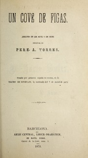 Un Cove De Figas : Joguina En Un Acte Y ... Volume Vol. v. 546, no. 7 by Torres Jordi, Pere Antoni, 1844-1901