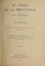 El Poder De La Impotencia; Drama En Tres... by Echegaray, José, 1832-1916
