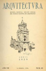 Arquitectura Año VII Nr. 69 (Abril 1939) by Colegio Nacional De Arquitectos