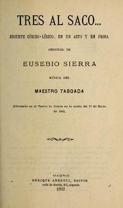 Tres Al Saco-- : Juguete Cómico-Lírico... Volume Vol. v. 527, no. 17 by Taboada, Rafael